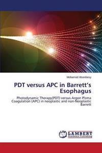 Pdt Versus Apc in Barrett's Esophagus
