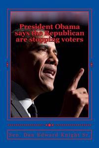 President Obama Says the Republican Are Stopping Voters: Corruption at the Top Levels of Government Today