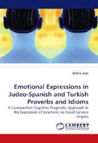 Emotional Expressions in Judeo-Spanish and Turkish Proverbs and Idioms