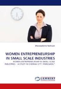 Women Entrepreneurship in Small Scale Industries