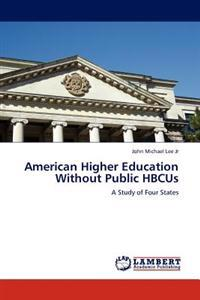 American Higher Education Without Public Hbcus