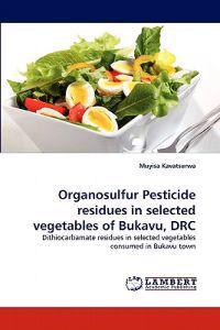 Organosulfur Pesticide Residues in Selected Vegetables of Bukavu, Drc