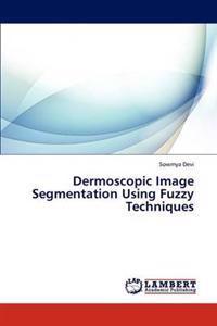 Dermoscopic Image Segmentation Using Fuzzy Techniques