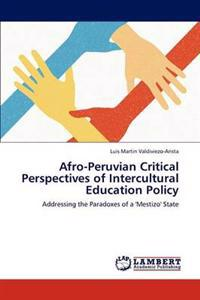 Afro-Peruvian Critical Perspectives of Intercultural Education Policy