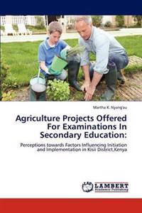 Agriculture Projects Offered for Examinations in Secondary Education