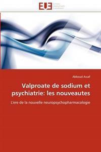 Valproate de Sodium Et Psychiatrie