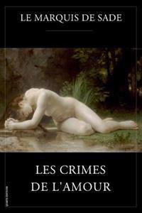 Les Crimes de l'Amour: Texte Intégral