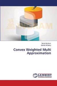 Convex Weighted Multi Approximation