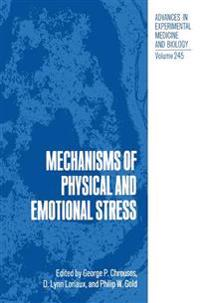 Mechanisms of Physical and Emotional Stress