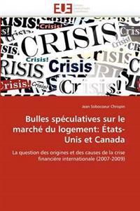 Bulles Speculatives Sur Le Marche Du Logement: Etats-Unis Et Canada
