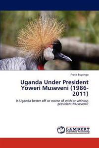 Uganda Under President Yoweri Museveni (1986-2011)