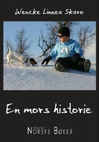 En mors historie - Wenche Linnea Skaro   Inprintwriters.org