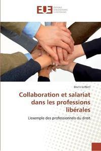 Collaboration Et Salariat Dans Les Professions Lib�rales