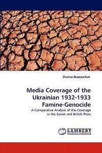 Media Coverage of the Ukrainian 1932-1933 Famine-Genocide