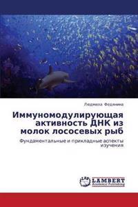 Immunomoduliruyushchaya Aktivnost' Dnk Iz Molok Lososevykh Ryb
