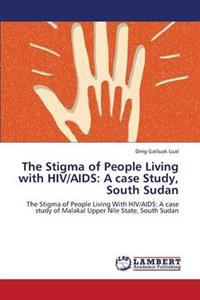 The Stigma of People Living with HIV/AIDS