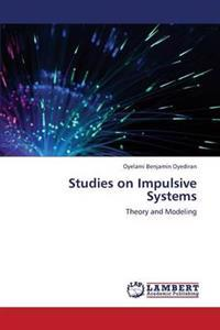 Studies on Impulsive Systems