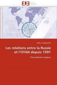 Les Relations Entre La Russie Et l''otan Depuis 1991