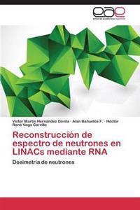Reconstruccion de Espectro de Neutrones En Linacs Mediante RNA