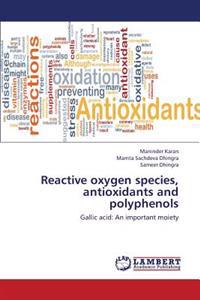 Reactive Oxygen Species, Antioxidants and Polyphenols