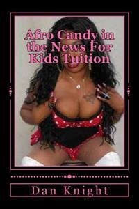 Afro Candy in the News for Kids Tuition: We Must Help Our Sister Pay for Kids