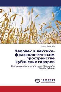 Chelovek V Leksiko-Frazeologicheskom Prostranstve Kubanskikh Govorov