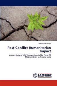 Post Conflict Humanitarian Impact