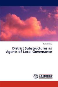 District Substructures as Agents of Local Governance