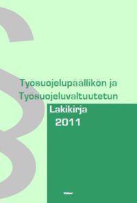 Työsuojelupäällikön ja työsuojeluvaltuutetun lakikirja 2011