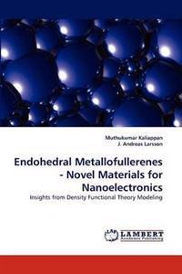 Endohedral Metallofullerenes - Novel Materials for Nanoelectronics