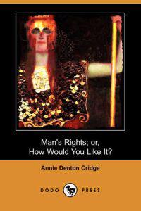 Man's Rights; Or, How Would You Like It?