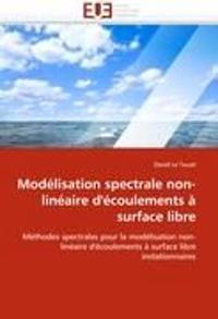 Mod�lisation Spectrale Non-Lin�aire d'�coulements � Surface Libre