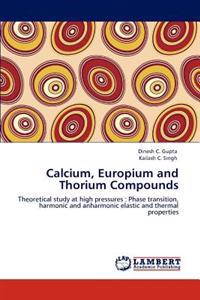Calcium, Europium and Thorium Compounds