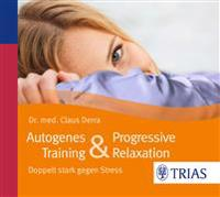 Autogenes Training & Progressive Relaxation - Hörbuch