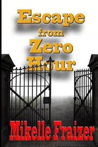 Escape from Zero Hour: A Post WWII European Adventure