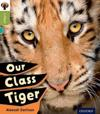 Oxford Reading Tree inFact: Level 7: Our Class Tiger