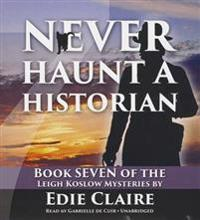 Never Haunt a Historian