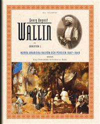 Skrifter. Bd 5, Norra Arabiska halvön och Persien 1847-1849
