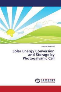 Solar Energy Conversion and Storage by Photogalvanic Cell