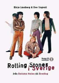 Rolling Stones i Sverige : från Baltiska Hallen till Bredäng : med Illustre