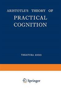 Aristotle's Theory of Practical Cognition