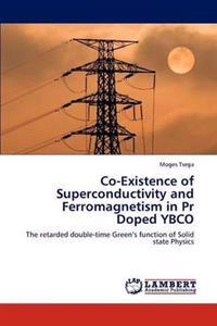 Co-Existence of Superconductivity and Ferromagnetism in PR Doped Ybco