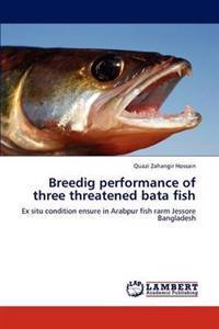 Breedig Performance of Three Threatened Bata Fish