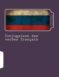 Conjugaison Des Verbes Francais: Avec Traduction Russe
