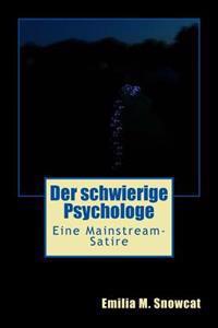 Der Schwierige Psychologe: Eine Mainstream-Satire