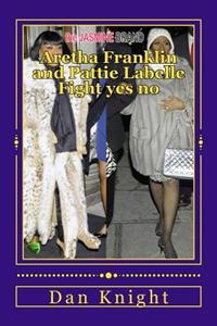 Aretha Franklin and Pattie Labelle Fight Yes No: Celebrity Bouts Gone Wild or Rumors Without Style