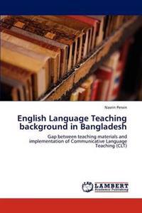 English Language Teaching Background in Bangladesh