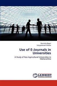 Use of E-Journals in Universities
