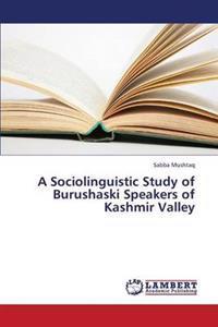 A Sociolinguistic Study of Burushaski Speakers of Kashmir Valley