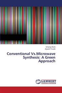 Conventional Vs.Microwave Synthesis